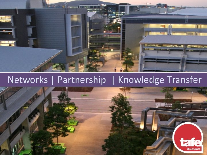 Networks | Partnership | Knowledge Transfer