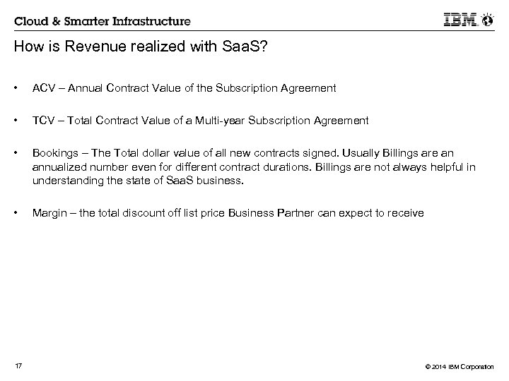 How is Revenue realized with Saa. S? • ACV – Annual Contract Value of