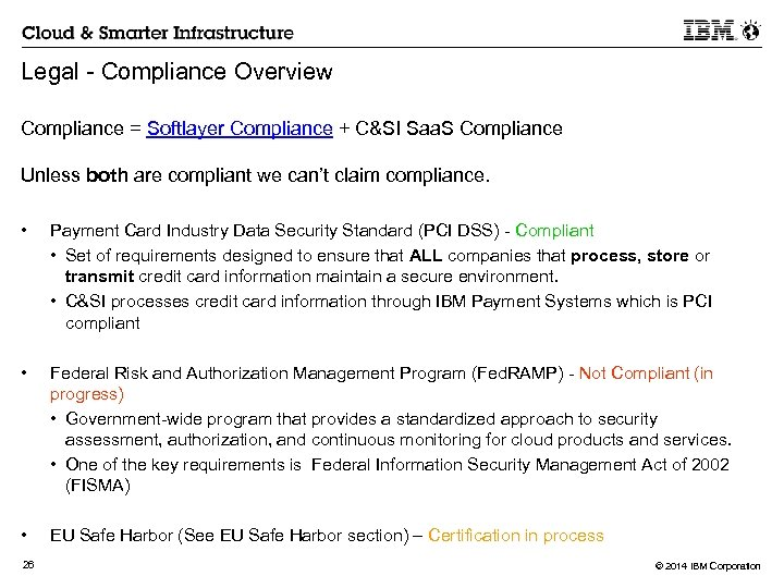Legal - Compliance Overview Compliance = Softlayer Compliance + C&SI Saa. S Compliance Unless