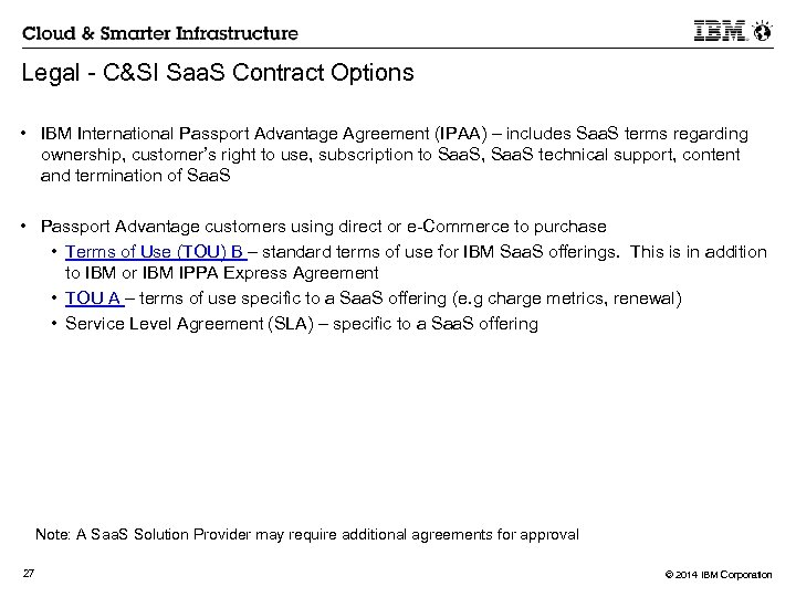 Legal - C&SI Saa. S Contract Options • IBM International Passport Advantage Agreement (IPAA)