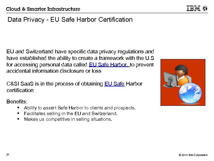 Data Privacy - EU Safe Harbor Certification EU and Switzerland have specific data
