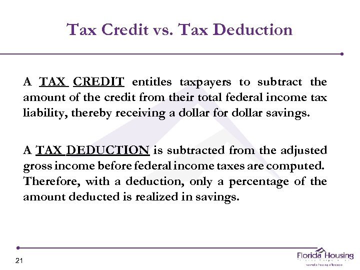 Tax Credit vs. Tax Deduction A TAX CREDIT entitles taxpayers to subtract the amount