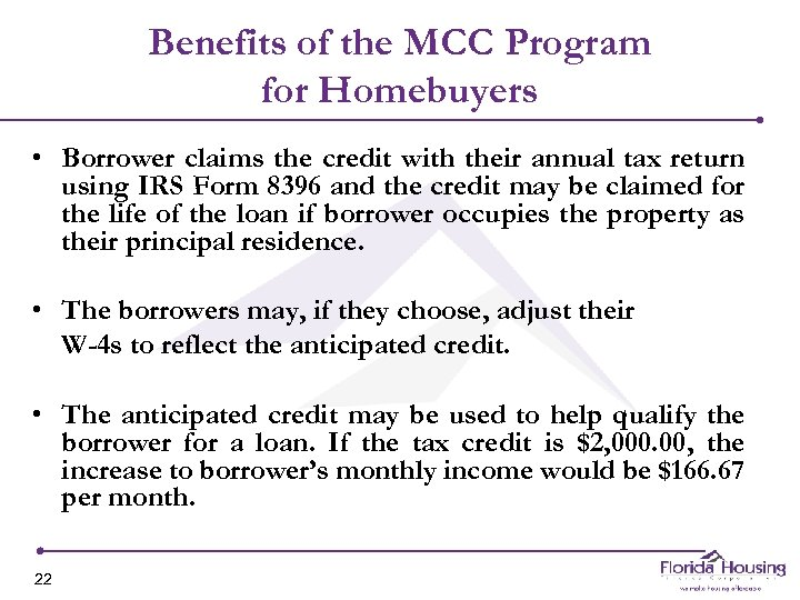 Benefits of the MCC Program for Homebuyers • Borrower claims the credit with their