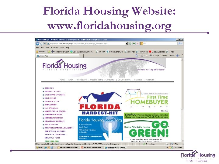 Florida Housing Website: www. floridahousing. org