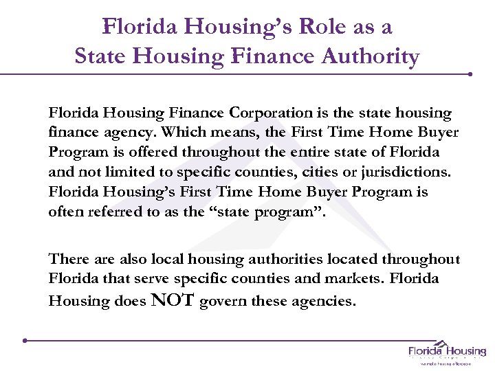 Florida Housing's Role as a State Housing Finance Authority Florida Housing Finance Corporation is