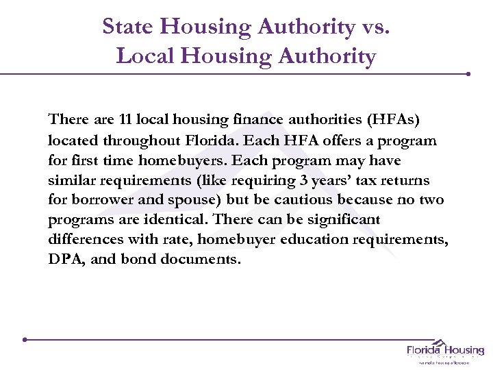 State Housing Authority vs. Local Housing Authority There are 11 local housing finance authorities