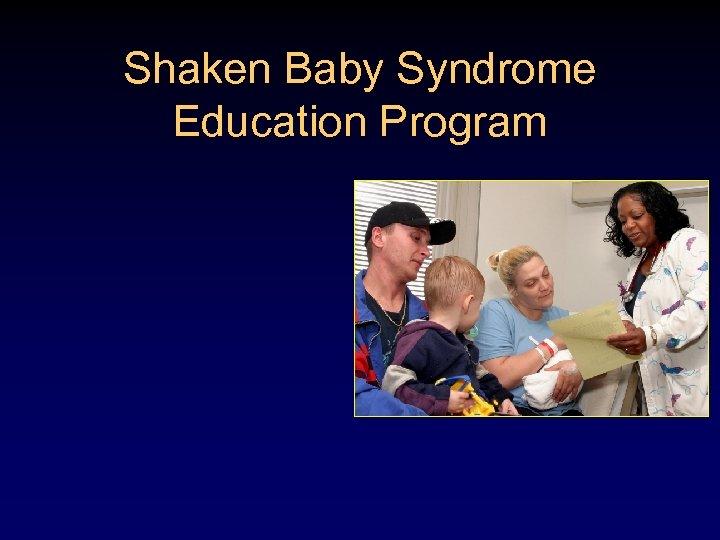 Shaken Baby Syndrome Education Program