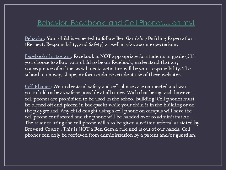 Behavior, Facebook, and Cell Phones… oh my! Behavior: Your child is expected to follow