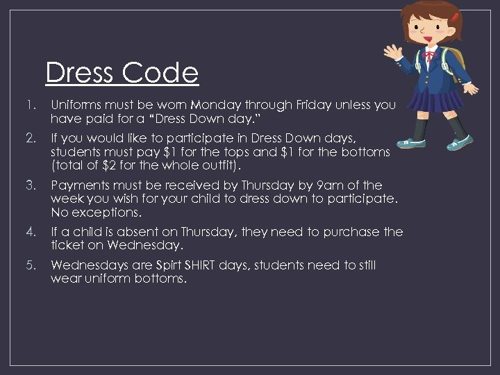 Dress Code 1. Uniforms must be worn Monday through Friday unless you have paid