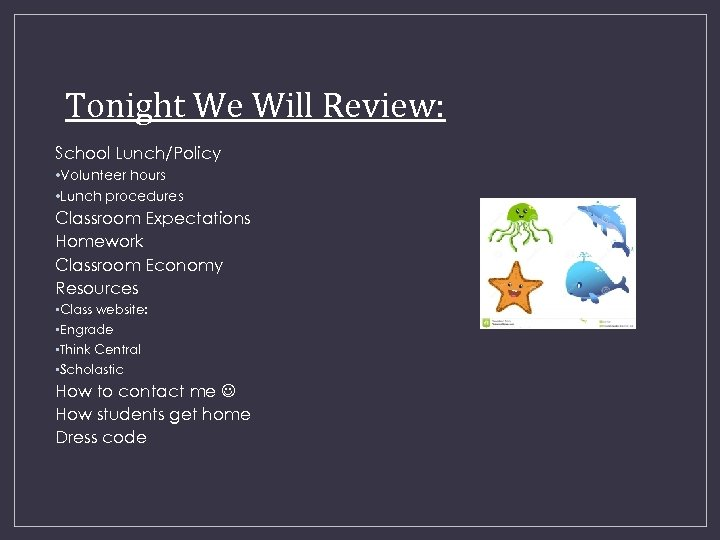 Tonight We Will Review: School Lunch/Policy • Volunteer hours • Lunch procedures Classroom Expectations