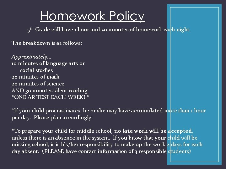 Homework Policy 5 th Grade will have 1 hour and 20 minutes of homework