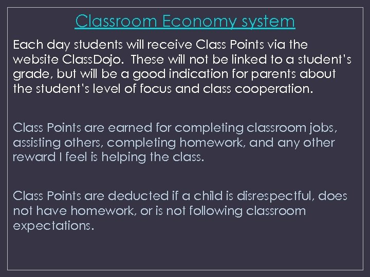 Classroom Economy system Each day students will receive Class Points via the website Class.