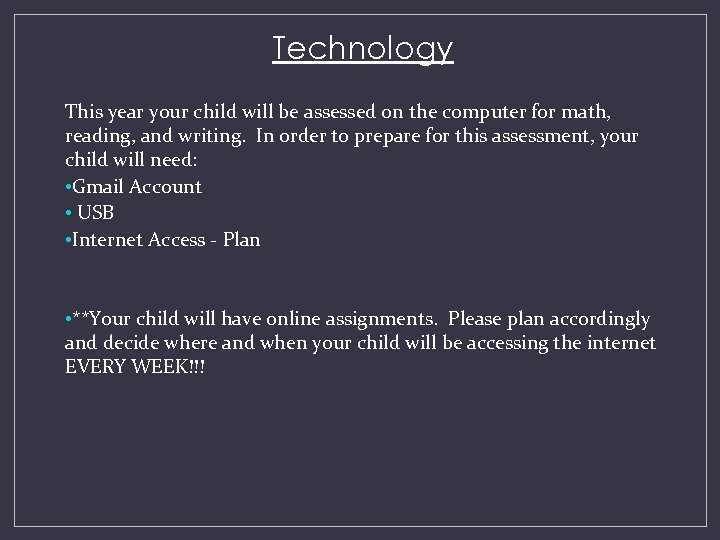 Technology This year your child will be assessed on the computer for math, reading,