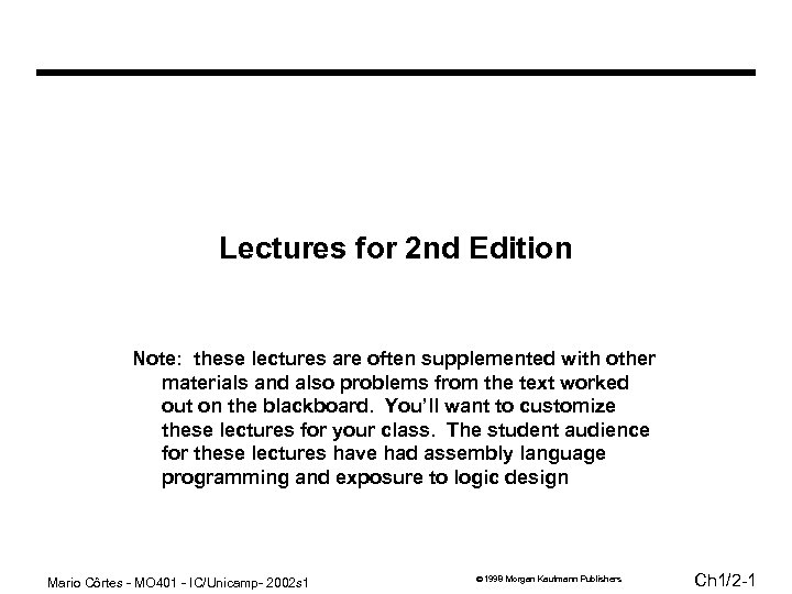 Lectures for 2 nd Edition Note: these lectures are often supplemented with other materials