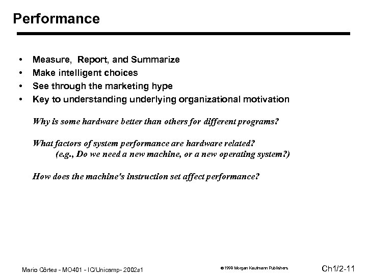 Performance • • Measure, Report, and Summarize Make intelligent choices See through the marketing