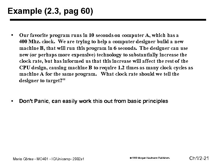 Example (2. 3, pag 60) • Our favorite program runs in 10 seconds on