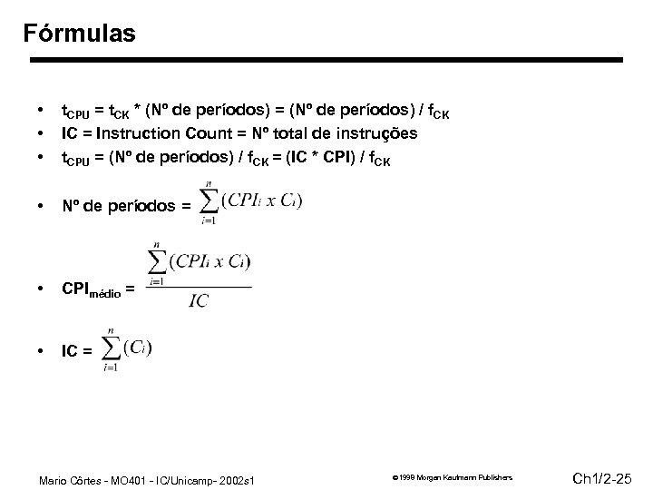 Fórmulas • • • t. CPU = t. CK * (Nº de períodos) =