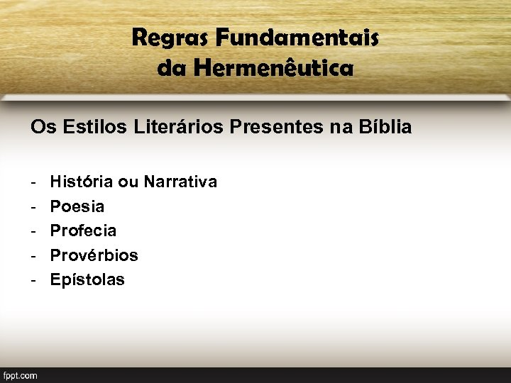 Regras Fundamentais da Hermenêutica Os Estilos Literários Presentes na Bíblia - História ou Narrativa