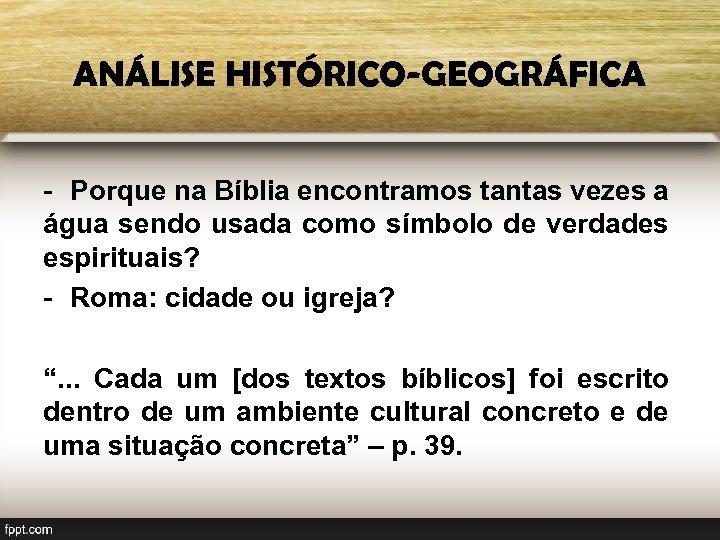 ANÁLISE HISTÓRICO-GEOGRÁFICA - Porque na Bíblia encontramos tantas vezes a água sendo usada como