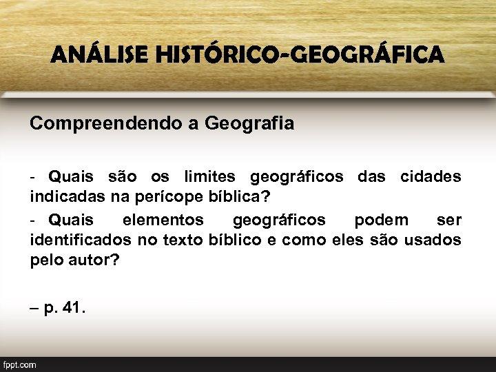 ANÁLISE HISTÓRICO-GEOGRÁFICA Compreendendo a Geografia - Quais são os limites geográficos das cidades indicadas