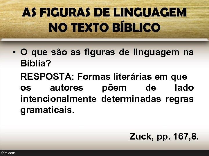 AS FIGURAS DE LINGUAGEM NO TEXTO BÍBLICO • O que são as figuras de