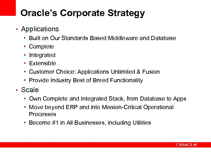 Oracle's Corporate Strategy • Applications • Built on Our Standards Based Middleware and Database