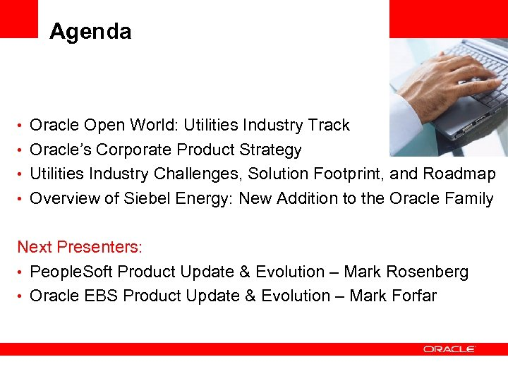 Agenda <Insert Picture Here> • Oracle Open World: Utilities Industry Track • Oracle's Corporate