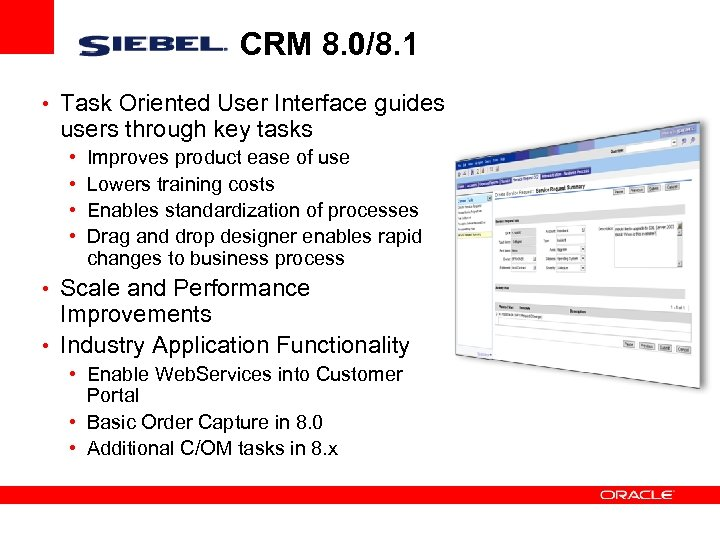 CRM 8. 0/8. 1 • Task Oriented User Interface guides users through key tasks