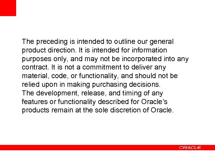 The preceding is intended to outline our general product direction. It is intended for