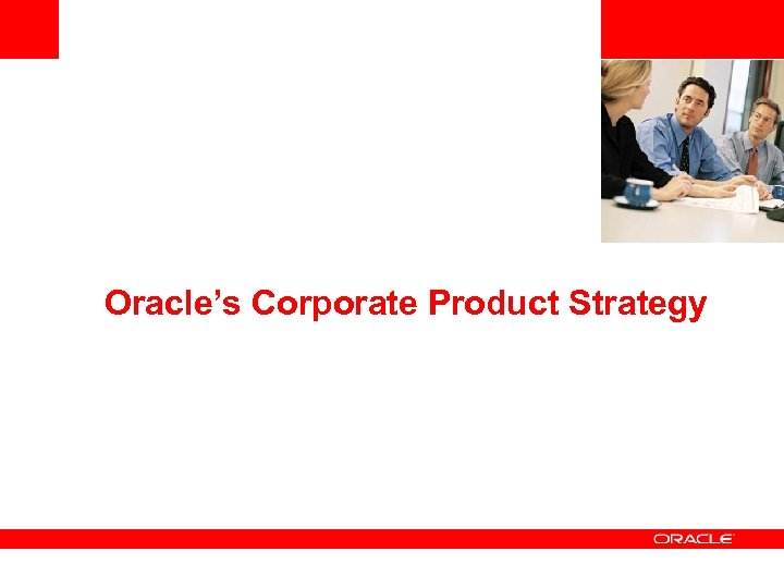 Oracle's Corporate Product Strategy