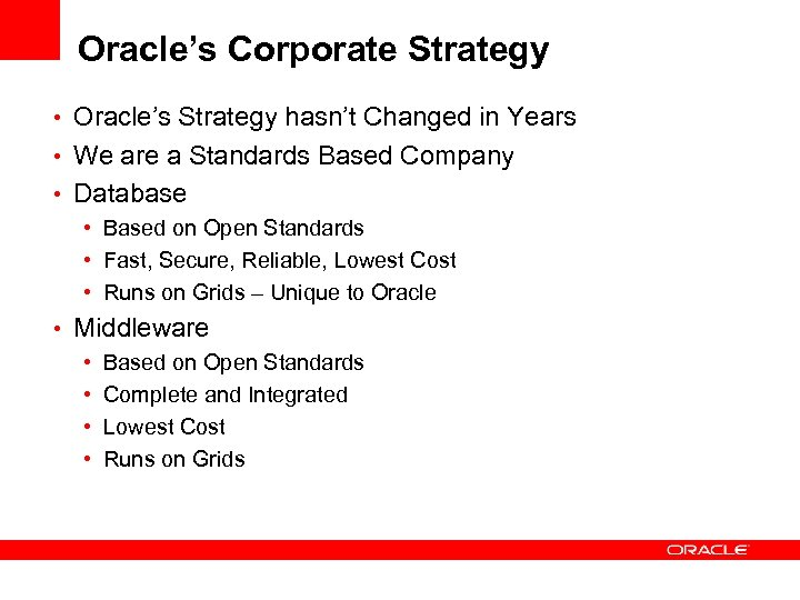 Oracle's Corporate Strategy • Oracle's Strategy hasn't Changed in Years • We are a
