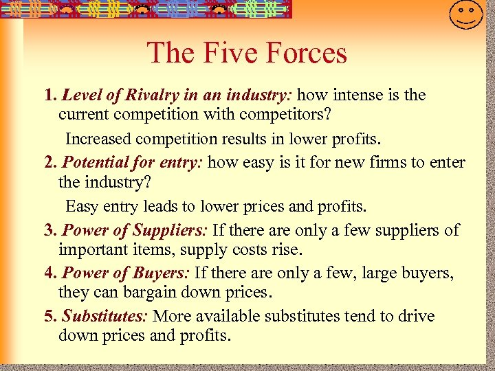 7 -20 The Five Forces 1. Level of Rivalry in an industry: how intense