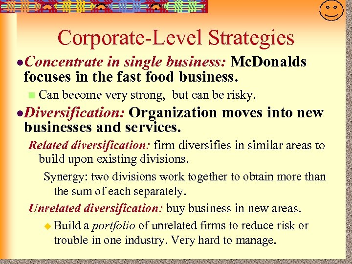 7 -21 Corporate-Level Strategies l. Concentrate in single business: Mc. Donalds focuses in the