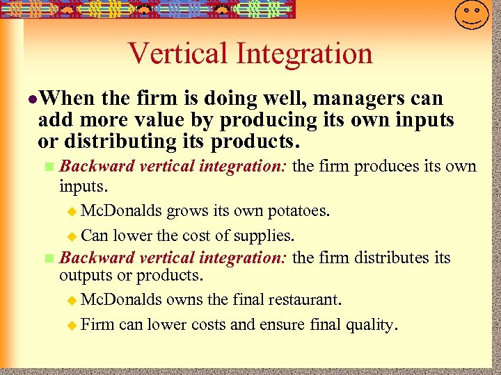 7 -23 Vertical Integration l. When the firm is doing well, managers can add