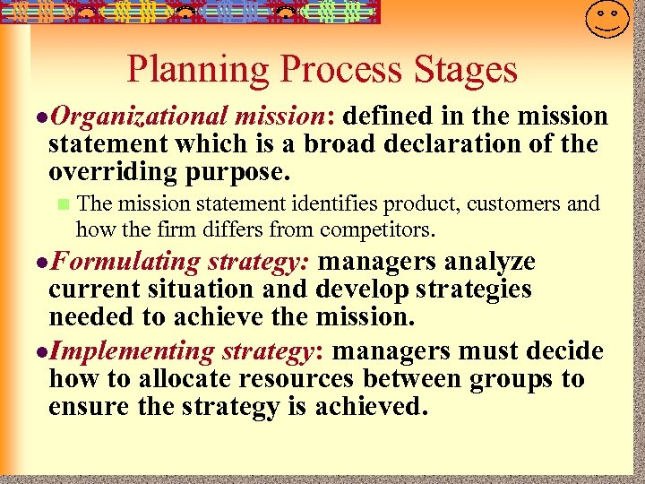 7 -5 Planning Process Stages l. Organizational mission: defined in the mission statement which