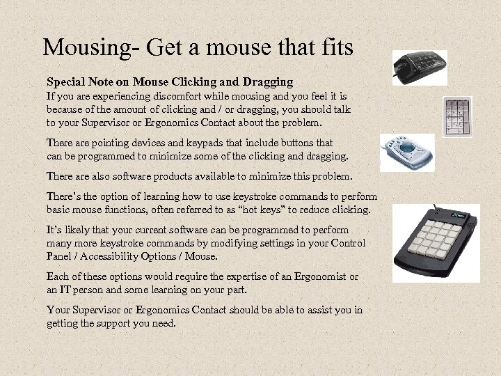 Mousing- Get a mouse that fits Special Note on Mouse Clicking and Dragging If