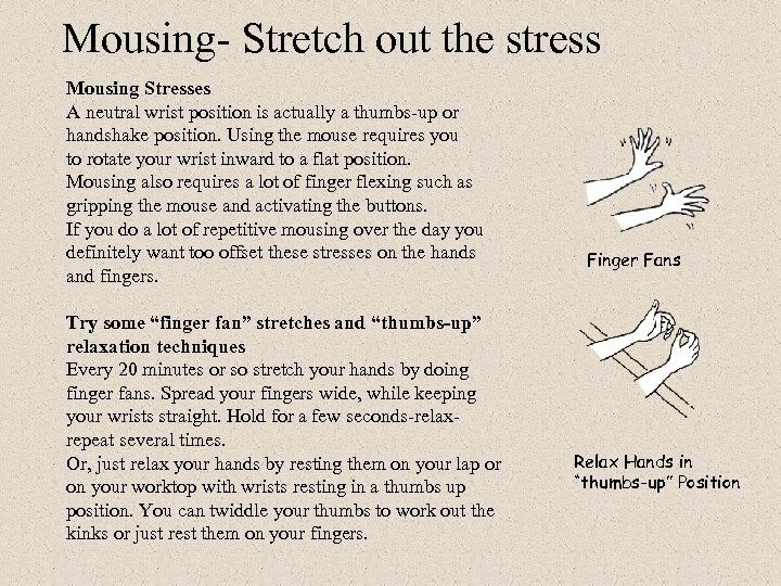 Mousing- Stretch out the stress Mousing Stresses A neutral wrist position is actually a