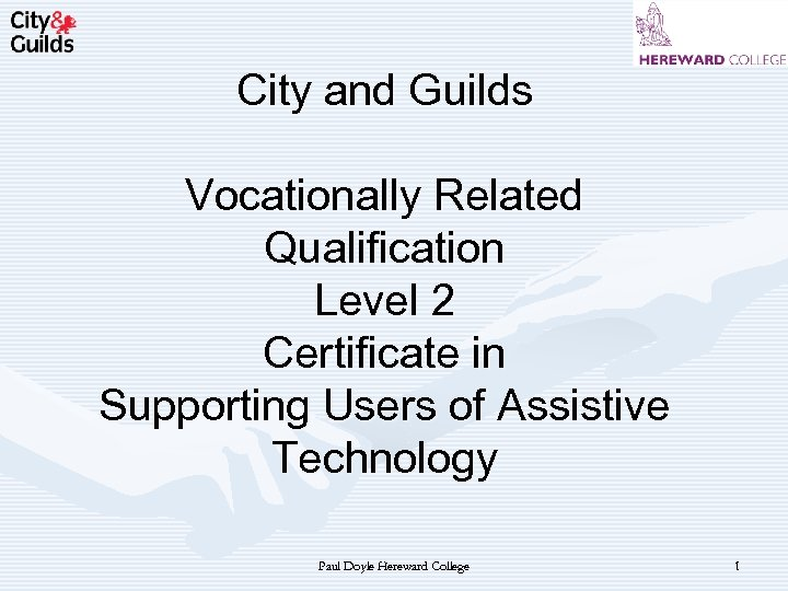 City and Guilds Vocationally Related Qualification Level 2 Certificate in Supporting Users of Assistive