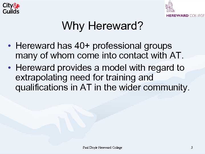 Why Hereward? • Hereward has 40+ professional groups many of whom come into contact