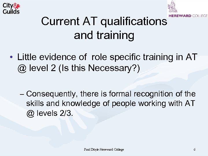 Current AT qualifications and training • Little evidence of role specific training in AT