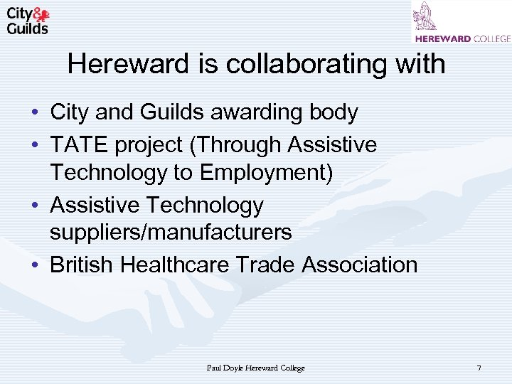 Hereward is collaborating with • City and Guilds awarding body • TATE project (Through