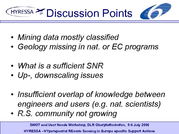 Discussion Points • Mining data mostly classified • Geology missing in nat. or EC