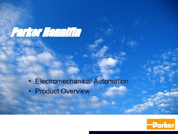 Parker Hannifin • Electromechanical Automation • Product Overview
