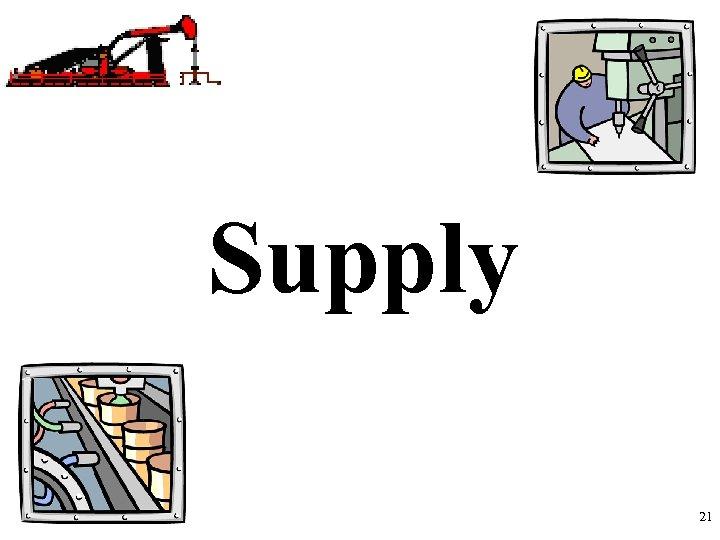 Supply 21