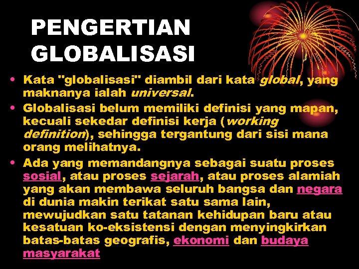 PENGERTIAN GLOBALISASI • Kata
