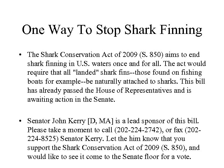 One Way To Stop Shark Finning • The Shark Conservation Act of 2009 (S.