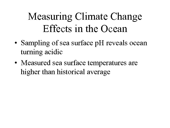 Measuring Climate Change Effects in the Ocean • Sampling of sea surface p. H