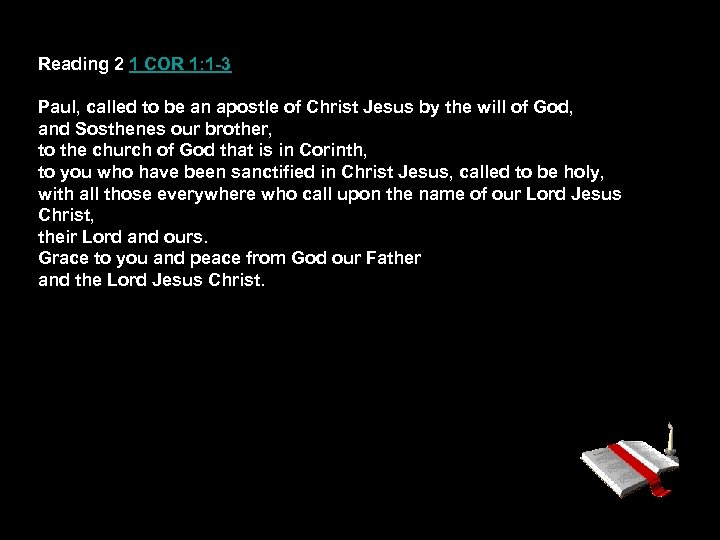 Reading 2 1 COR 1: 1 -3 Paul, called to be an apostle of