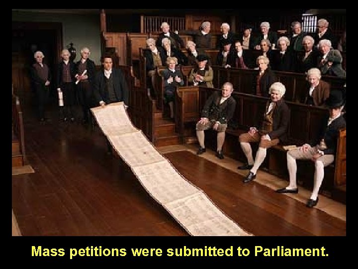 Mass petitions were submitted to Parliament.