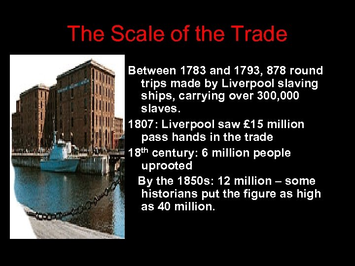 The Scale of the Trade Between 1783 and 1793, 878 round trips made by